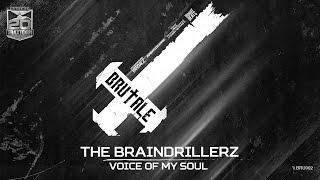The Braindrillerz - Voice of my soul (Brutale - BRU 002)