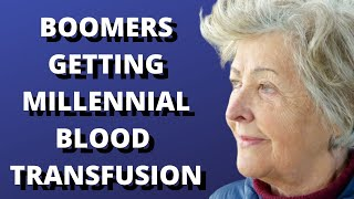 MILLENNIAL Blood Transfusions COULD Help BOOMERS Live LONGER | SCIENCE NEWS