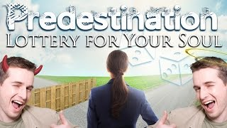 Predestination: Lottery for Your Soul