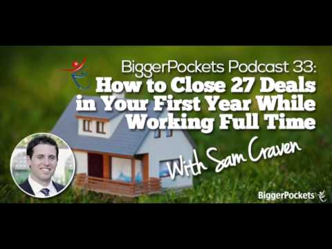 How to Close 27 Deals in Your First Year While Working Full Time with Sam Craven | BP Podcast 033