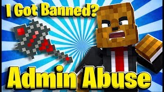 I Got Banned?! - Minecraft Admin Abuse