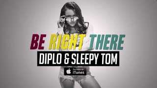 Diplo & Sleepy Tom Be Right There Available Now