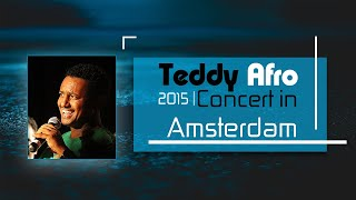Teddy Afro's Concert in Amsterdam -10th -January-2015