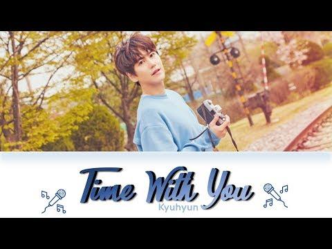 KYUHYUN 규현 '그게 좋은거야 (Time With You)' Lyrics Color Coded (Han/Rom/Eng) Easy Lyrics