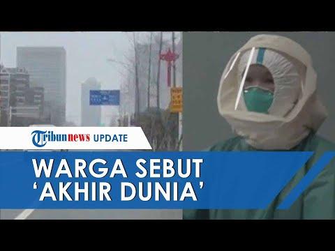Bak Kota Hantu, Begini Penampakan Wuhan China Setelah Merebak Virus Corona, Anggap 'Akhir Dunia'