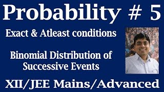Probability # 5 | Binomial Distribution of successive events | Exact and at least type conditions