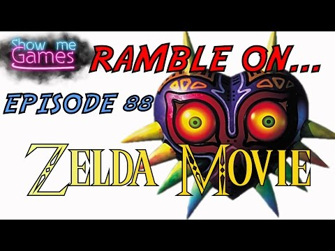 Ramble On...Ep 88: Zelda Movie