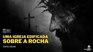 UMA IGREJA EDIFICADA SOBRE A ROCHA - Gálatas 3:1-5