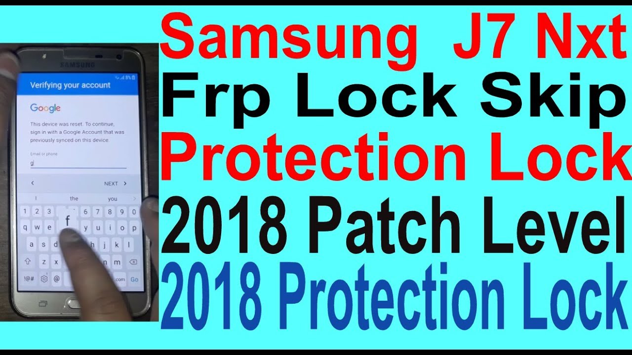 Samsung J7 Nxt Frp Lock Skip 2018 Patch Level 2018 Protection Lock  by GSM  Solution