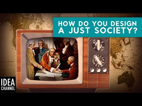 How Do You Design a Just Society?  Thought Experiment: The Original Position
