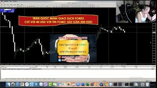 GIAO DỊCH FOREX 40 USD LÊN 300 USD SAU MỘT ĐÊM FOMC