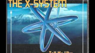 The X-System - Tell Me Why (Radio mix)