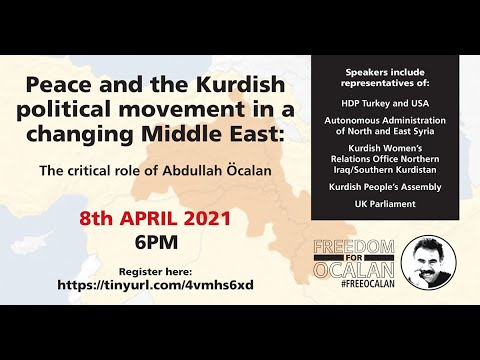 Peace & the Kurdish Political movement in the Middle East: The critical role of Abdullah Ocalan