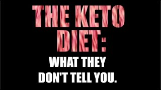 The Keto Diet: What they don't tell you.