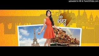 Dheere Dheere Se Female Voice Full audio (Tere Sheher Mein )