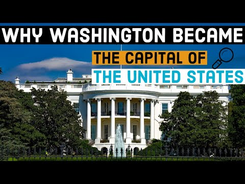 Why Did Washington D.C Become The Capital Of The United States?