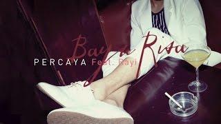 Bayu Risa - Percaya (Feat. Rayi) (Official Music Video)