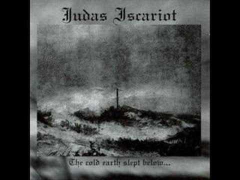 Judas Iscariot - The Cold Earth Slept Below