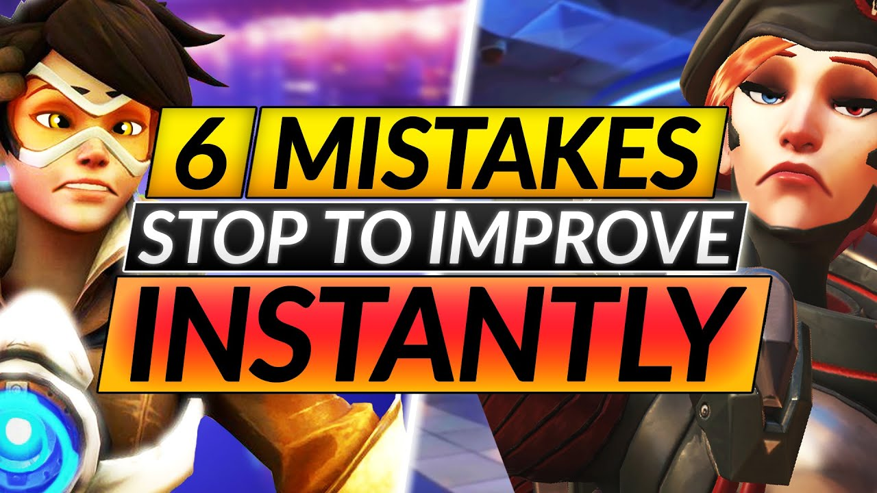Top 6 WORST MISTAKES Everyone Makes - INSTANTLY INCREASE Your RANK - Overwatch Guide