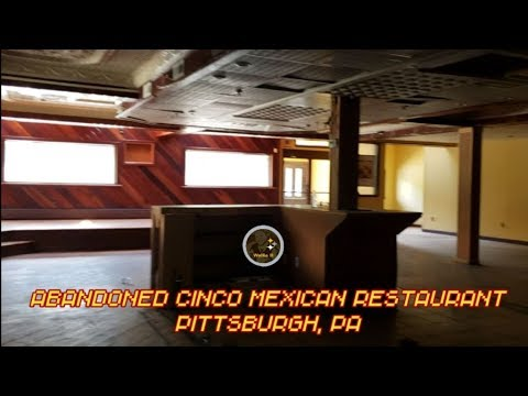 Abandoned Cinco Mexican Restaurant Pittsburgh Pa