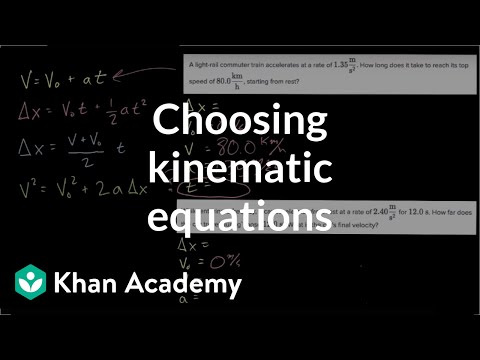 Choosing kinematic equations | One-dimensional motion | AP Physics 1 | Khan Academy