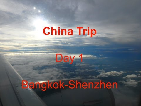 LOST IN CHINA 2016 : Travel vlog day 1: BANGKOK - SHENZHEN บ