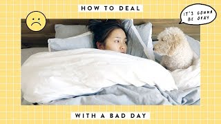 How To Deal With A Bad Day