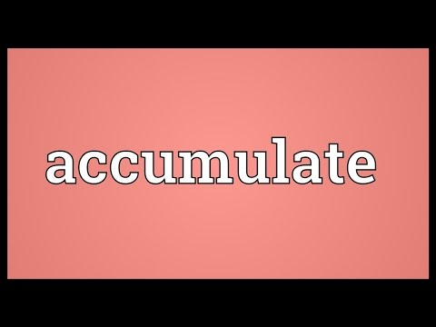 Accumulate Meaning
