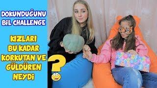 DOKUNDUĞUNU BİL CHALLENGE | KIZLARI BU KADAR GÜLDÜREN VE KORKUTAN NEYDİ - Eğlenceli Çocuk Videosu