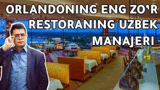 Orlandoning ENG Z'OR restoranining O'ZBEK menejeri!