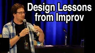 Ben Brode - Design Lessons From Improv