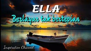 ELLA (Berlayar tak bertepian) Lagu & lirik - Tembang kenangan