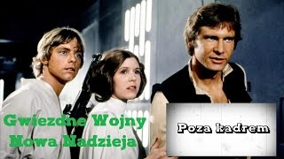 Poza kadrem - Gwiezdne Wojny: Nowa Nadzieja (Star Wars: New Hope)