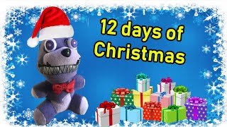 Nightmare Bonnie's 12 Days of Christmas