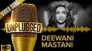Deepika Padakone | Deewani Mastani UNPLUGGED | Shreya Ghoshal