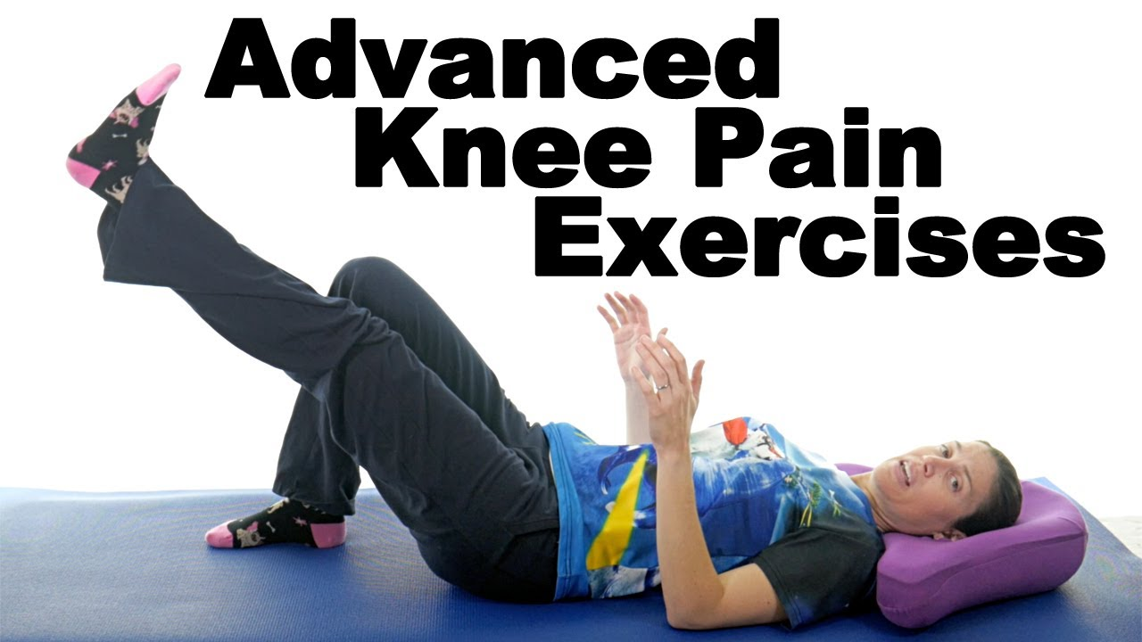 7 Best Knee Pain Exercises (Advanced) - Ask Doctor Jo