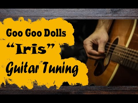 Guitar Tuning for Iris by the Goo Goo Dolls