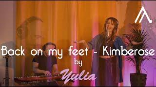 Back on my feet - Kimberose // Cover (AcromaticA music ft. Yulia)