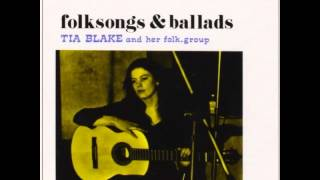 TIA BLAKE & her folk group - Folksongs & Ballads (1971) [FULL ALBUM]