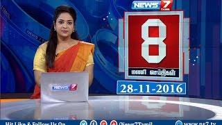 News @ 8 PM   News7 Tamil   28/11/2016