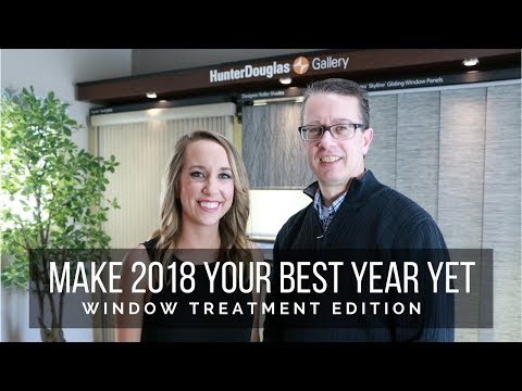 Strategies to Make 2018 Your Best Year Yet (Window Treatment Edition)