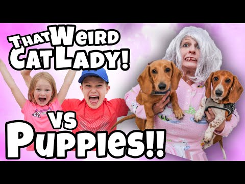 THAT WEIRD CAT LADY In Our House For 24 HOURS!!! Part 3 Vs PUPPIES!!!!
