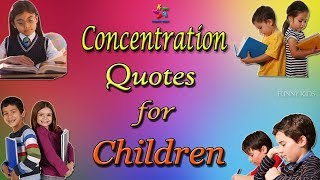 Concentration Quotes for Children | Focus Quotes for children | Funny Kids