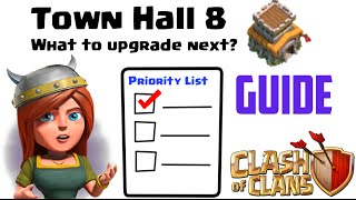Clash of Clans - What to Upgrade First? (TH8) What to Upgrade Next? TownHall8 Guide