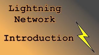 Introduction to Lightning Network ~ Bitcoin to the Max
