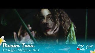 Gambar cover Maxim Tonic - All Night [Original Mix]