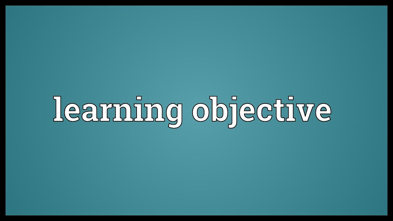 learning objective Effective learning objectives use action verbs to describe what you want your students to be able to do by the end of the course or unit aligning assessments with course expectations is much easier when you have written measurable objectives from the beginning bloom's taxonomy verb wheel.