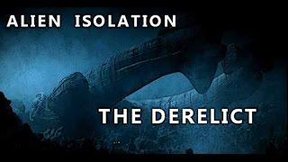 ALIEN ISOLATION : THE DERELICT & SPACE JOCKEY