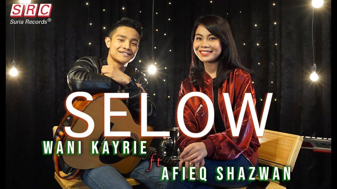 Download SELOW - Wani Kayrie ft Afieq Shazwan (COVER)