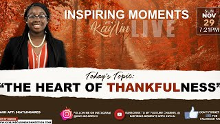 """INSPIRING MOMENTS WITH KAYLIN - """"THE HEART OF THANKFULNESS"""" (11/29/2020)"""